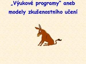 Vukov programy aneb modely zkuenostnho uen Definice vukovho