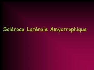 Sclrose Latrale Amyotrophique Physiopathologie Neuronopathie Mort des motoneurones