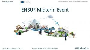 ENSUF Midterm Event JPI Urban Europe ENSUF Midterm