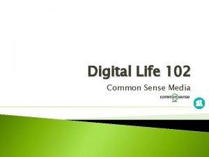 Digital Life 102 Common Sense Media Digital Media