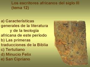 Los escritores africanos del siglo III tema 12