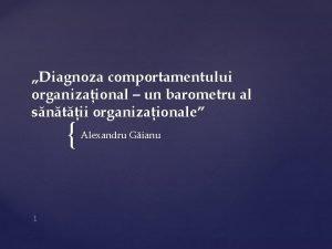 Diagnoza comportamentului organizaional un barometru al sntii organizaionale