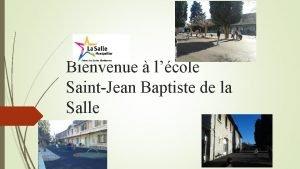 Bienvenue lcole SaintJean Baptiste de la Salle Lcole