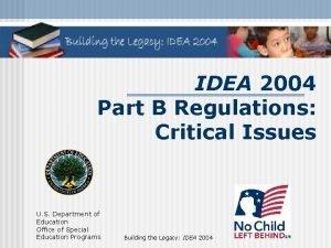 IDEA 2004 Part B Regulations Critical Issues U