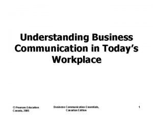 Understanding Business Communication in Todays Workplace Pearson Education