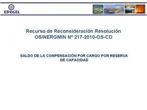 Recurso de Reconsideracin Resolucin OSINERGMIN N 217 2010