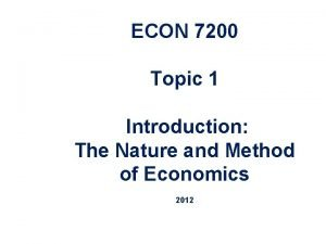 ECON 7200 Topic 1 Introduction The Nature and