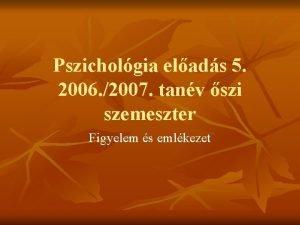 Pszicholgia elads 5 2006 2007 tanv szi szemeszter