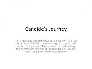 Candides Journey To follow Candides journey click on