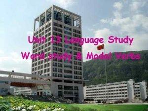 Unit 13 Language Study Word study Modal Verbs