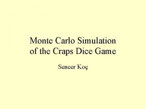 Monte Carlo Simulation of the Craps Dice Game