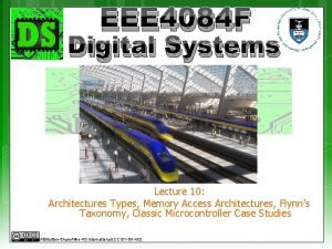 EEE 4084 F Digital Systems Lecture 10 Architectures