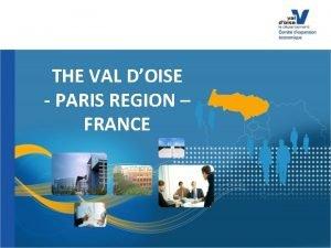 THE VAL DOISE PARIS REGION FRANCE The Val