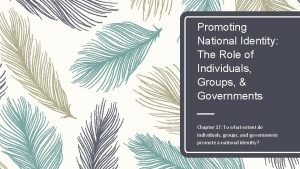 Promoting National Identity The Role of Individuals Groups