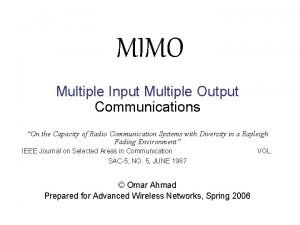 MIMO Multiple Input Multiple Output Communications On the