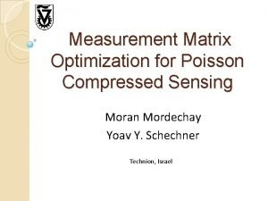 Measurement Matrix Optimization for Poisson Compressed Sensing Moran