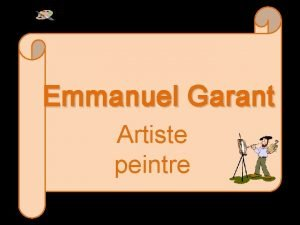 Emmanuel Garant Artiste peintre Emmanuel Garant est n