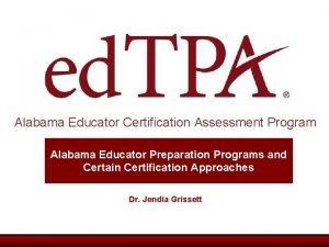 Alabama Educator Certification Assessment Program Alabama Educator Preparation