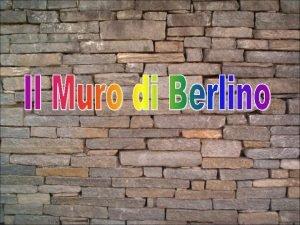 Il Muro di Berlino era una barriera di