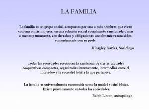 LA FAMILIA La familia es un grupo social