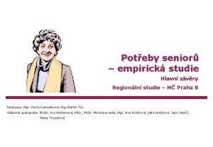 Poteby senior empirick studie Hlavn zvry Regionln studie