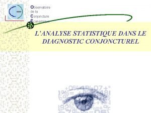 Observatoire de la Conjoncture conomique LANALYSE STATISTIQUE DANS