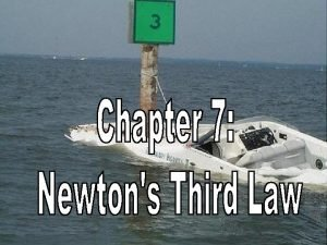 Chapter 7 Newtons Third Law or Motion Action