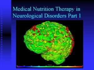 Medical Nutrition Therapy in Neurological Disorders Part 1