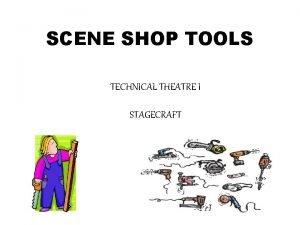 SCENE SHOP TOOLS TECHNICAL THEATRE I STAGECRAFT TOOLS