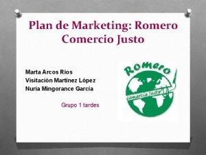 Plan de Marketing Romero Comercio Justo Marta Arcos