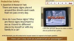 Pedestrian Safety 1 Question Research Task SLIDE NAVIGATION