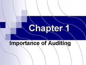 Chapter 1 Importance of Auditing Define Auditing A