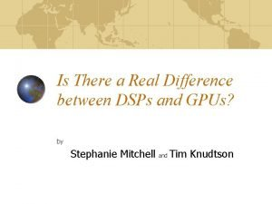 Is There a Real Difference between DSPs and