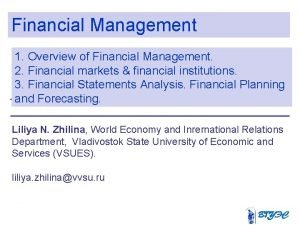 Financial Management 1 Overview of Financial Management 2