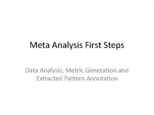 Meta Analysis First Steps Data Analysis Metric Generation