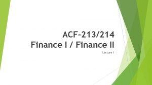 ACF213214 Finance I Finance II Lecture 1 Learning