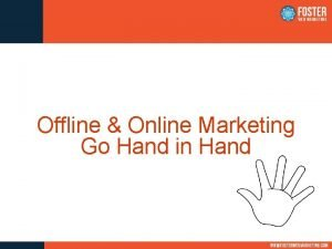 Offline Online Marketing Go Hand in Hand What