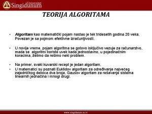 TEORIJA ALGORITAMA Algoritam kao matematiki pojam nastao je