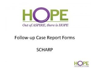 Followup Case Report Forms SCHARP Followup Visit CRFs