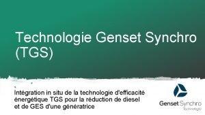 Technologie Genset Synchro TGS Intgration in situ de