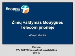 ini valdymas Bouygues Telecom monje Atvejo studija Pareng