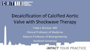 Decalcification of Calcified Aortic Valve with Shockwave Therapy