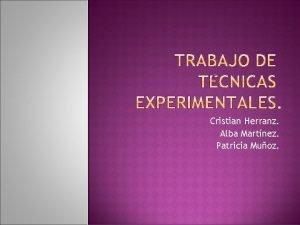Cristian Herranz Alba Martnez Patricia Muoz Cristian Herranz