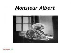 Monsieur Albert Albert Einstein est n en 1879