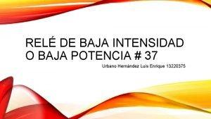 REL DE BAJA INTENSIDAD O BAJA POTENCIA 37