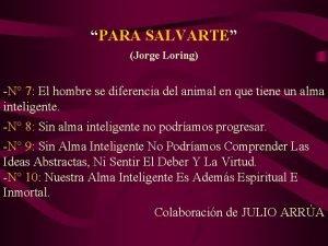 PARA SALVARTE Jorge Loring N 7 El hombre