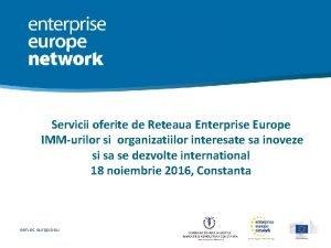 Servicii oferite de Reteaua Enterprise Europe IMMurilor si