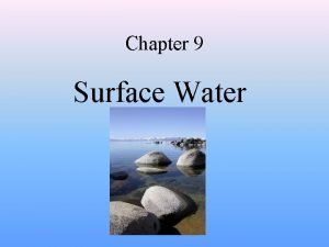 Chapter 9 Surface Water Surface Water Movement Earths