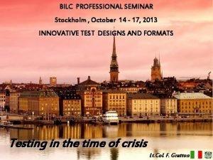 BILC PROFESSIONAL SEMINAR Stockholm October 14 17 2013