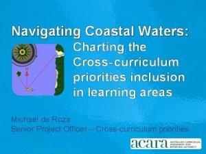 Navigating Coastal Waters Charting the Cross curriculum priorities